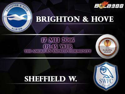 Agen Maxbet Terpercaya Indonesia - Prediksi Brighton & Hove Albion Vs Sheffield Wednesday - 17 Mei 2016