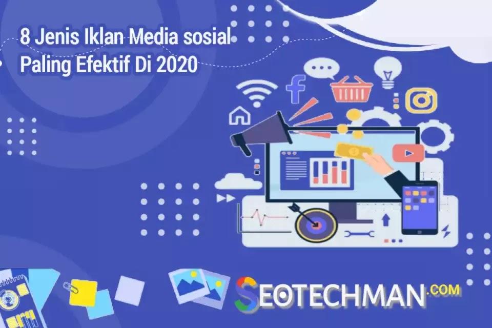 8 Jenis Iklan Media Sosial Paling Efektif Di Tahun 2020