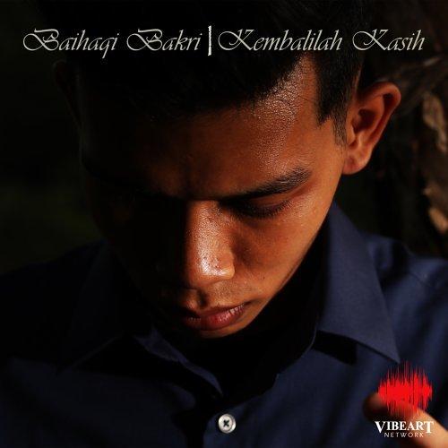 Lirik Lagu Baihaqi Bakri - Kembalilah Kasih
