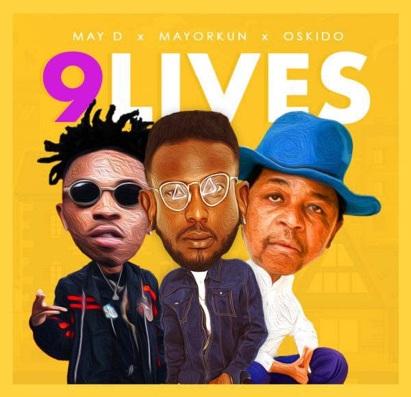 Music: May D Ft. Mayorkun X Oskido - 9 Lives