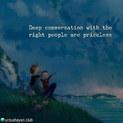 Deep Conversation With The  Right Poeple Are Priceless..!!  Urdushayari.club  #Quotes #lines