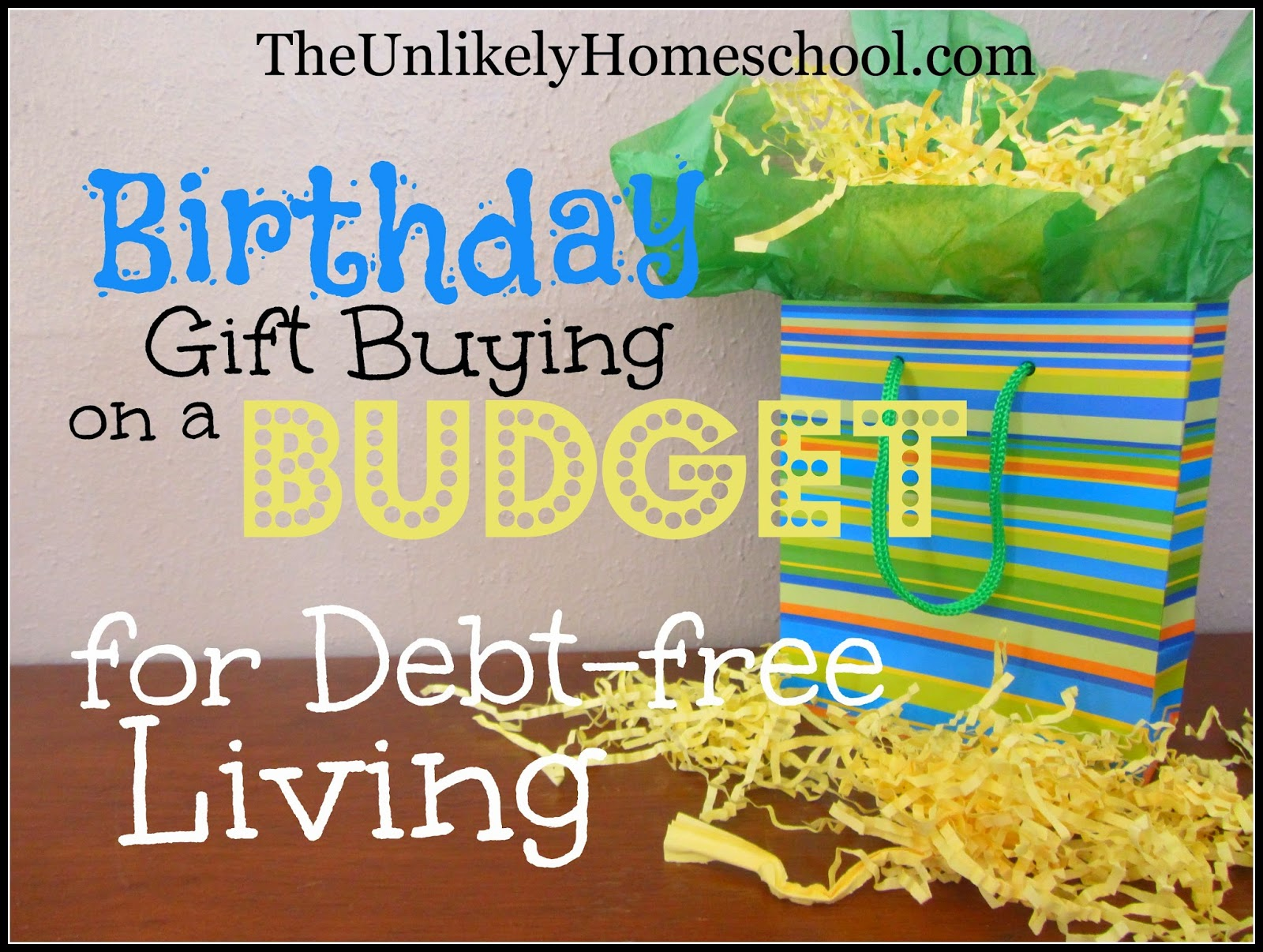 How a family of 7 budgets for birthday gift buying for debt-free living.  What to do when your kids get invited to multiple birthday parties each year.  [The Unlikely Homeschool}