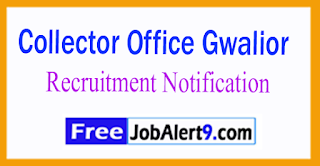 Collector Office Gwalior Recruitment Notification 2017 Last Date 05-08-2017