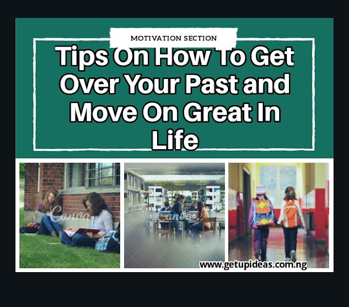 Tips On How To Get Over Your Past Move On Great In Life