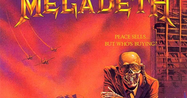 Joel Gausten Com Megadeth S Quot Peace Sells Quot At 30 A