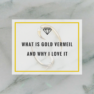 What is gold vermeil and why I love it - Jewellery Curated - Jewellery Blog
