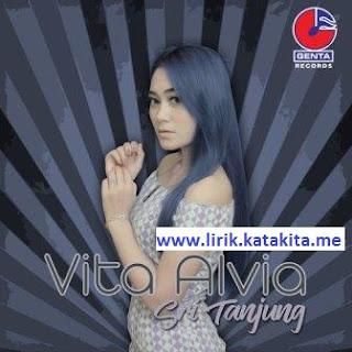 Lirik lagu Vita Alvia - Sri Tanjung