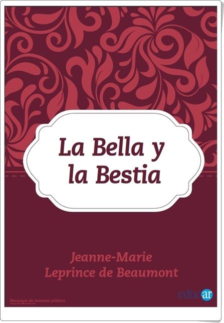 """""""La Bella y la Bestia"""" de Jeanne-Marie Leprince de Beaumont"""