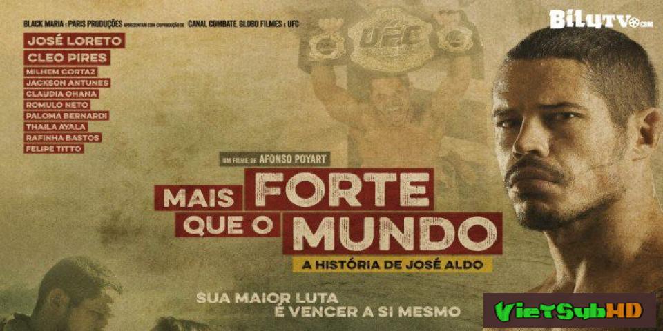Phim Huyền Thoại Nắm Đấm Thép VietSub HD | Stronger Than The World: The Story Of José Aldo 2016