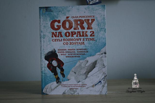 """Rozmowy o życiu – recenzja książki #238 – Olga Puncewicz """"Góry na opak 2 czyli rozmowy z tymi, co zostają"""""""