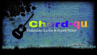 Chord lagu Selow | chord-qu.blogspot.com