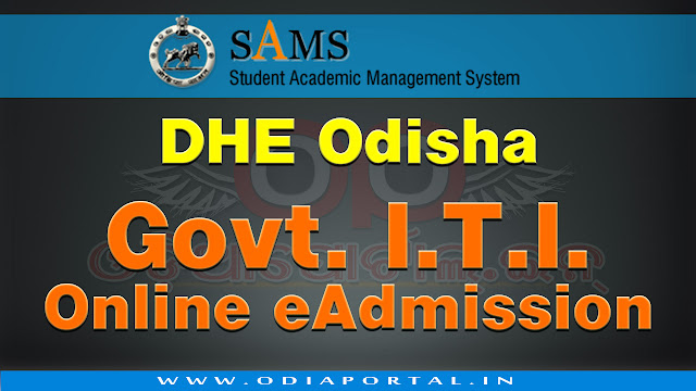 DHE Odisha: Govt ITI Online e-Admission Process 2017-18 - Key Dates, How to Apply, helpline, how to apply full process, website apply, document list, odisha government ITI admission 2017, sarakari ITI admission website 2017-2018