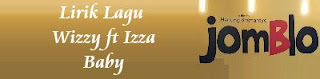 Lirik Lagu Wizzy ft Izza - Baby