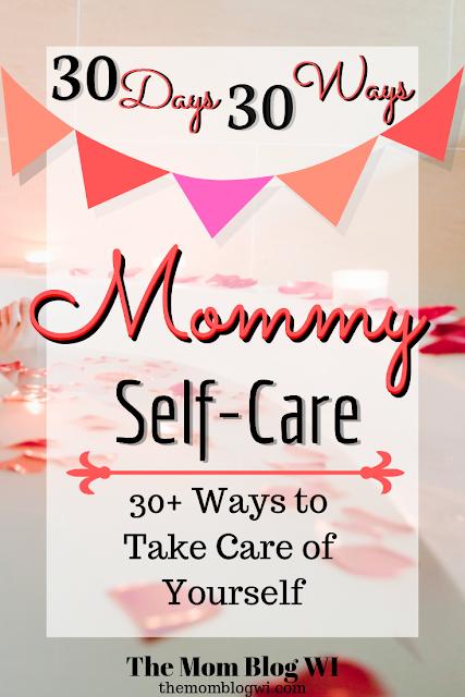 Mommy Self-Care | 30+ Ways To Take Care Of Yourself This Valentine's Day | the Mom Blog WI #Parenting #Motherhood #MomLife #SelfCare #Momma
