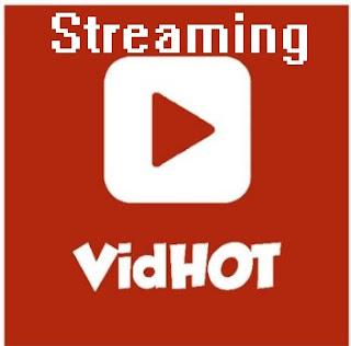 streaming dengan vidhot. aplikasi apk vidhot. aplikasi vidhot