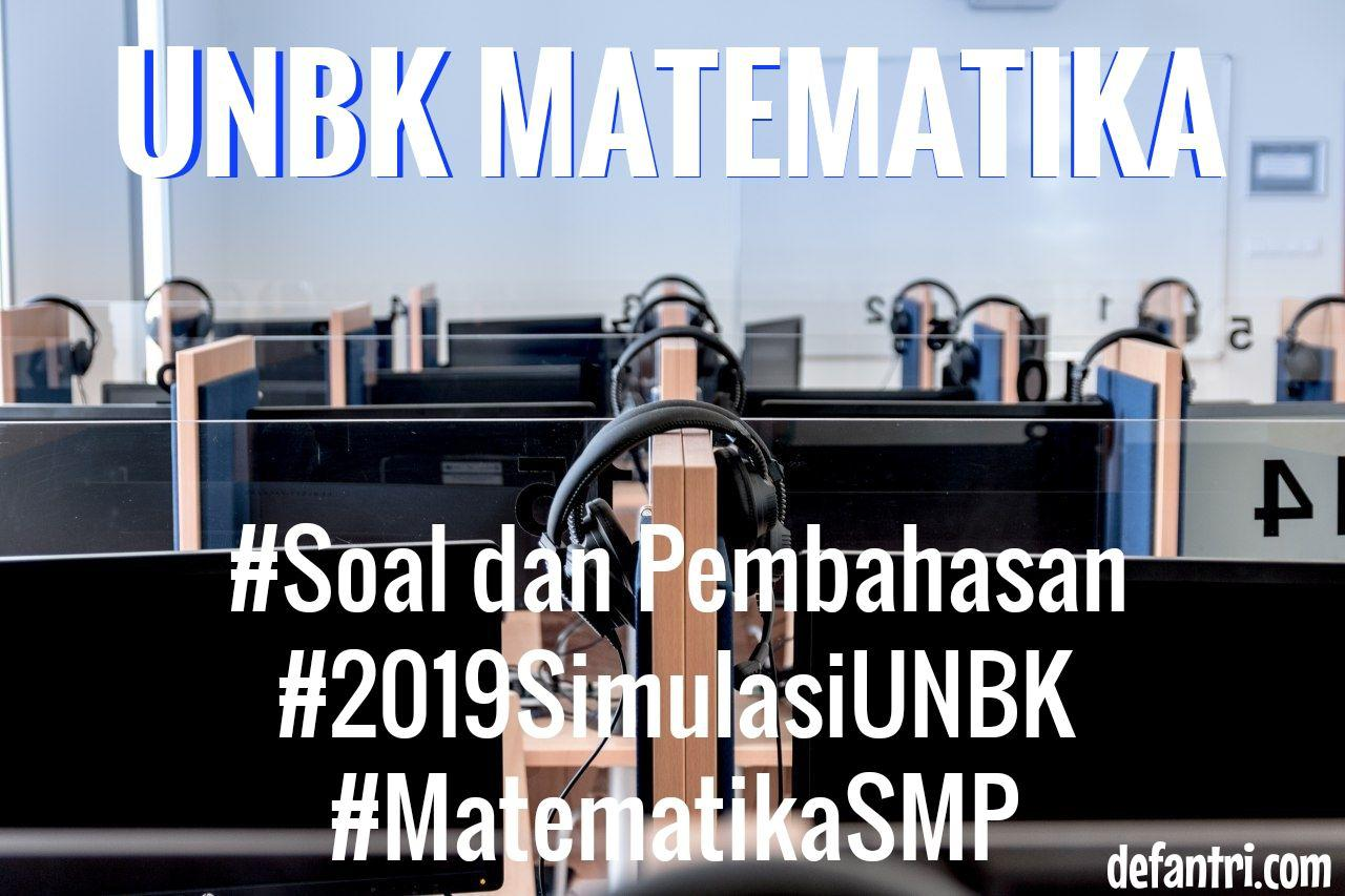 Soal dan Pembahasan UNBK Matematika SMP 2018 (*Simulasi UNBK 2020)