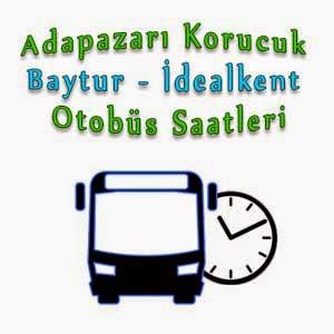 Adapazarı Korucuk Baytur - İdealkent Otobüs Saatleri