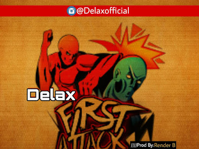 [THROWBACK MUSIC]: Delax - First Attack | @delaxofficial