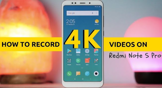 Cara Merekam Video 4K di Redmi Note 5 Pro