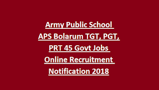 Army Public School APS Bolarum TGT, PGT, PRT 45 Govt Jobs Online Recruitment Notification 2018