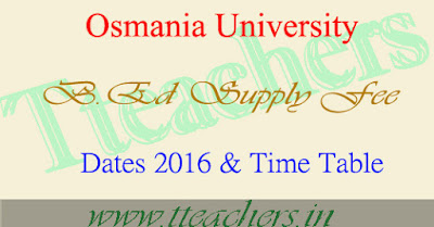OU B.Ed Supplementary Exam Fee last date 2016 & Time Table