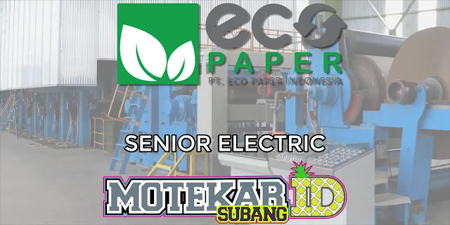 Info Loker Senior Electric Eco Paper Subang Mei 2019