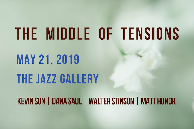 "Kevin Sun's New Music for Quartet Entitled ""The Middle of Tensions,"" at The Jazz Gallery, May 21, 2019"
