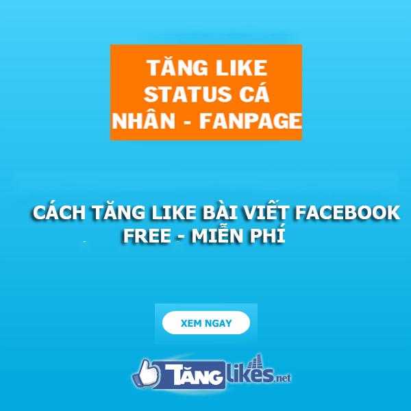 cach tang like bai viet tren facebook