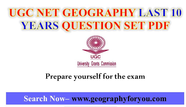 UGC NET GEOGRAPHY LAST 10 YEARS QUESTION SET PDF