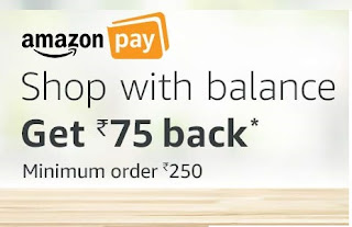 Amazon Shop with Balance Get Rs.75 Back (Rs. 75 Cashback on Rs.250 Trick)