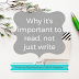 Writing Wednesdays: Why it's important to read, not just write