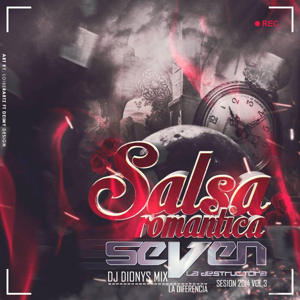 SALSA ROMANTICA VOL 3 2014 SEVEN LA DESTRUCTORA DJ DIONYS