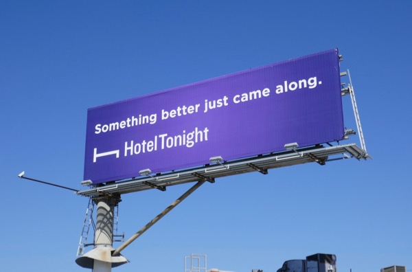 Something better came along HotelTonight billboard