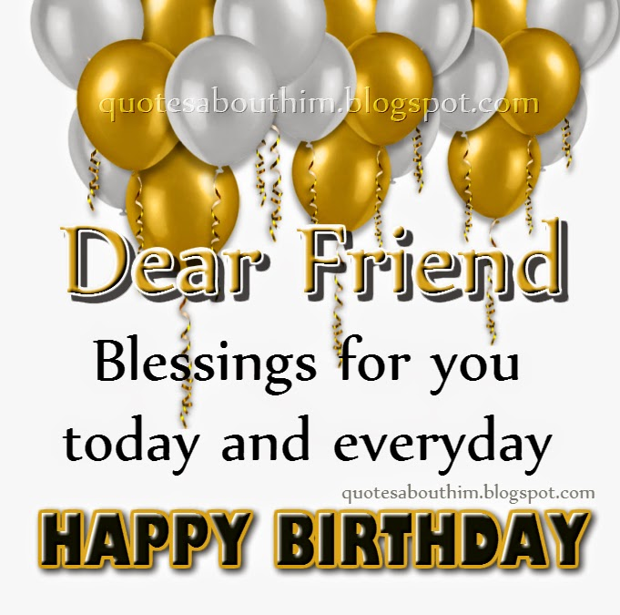 Happy Birthday Dear Friend Inspirational Quotes & Happy