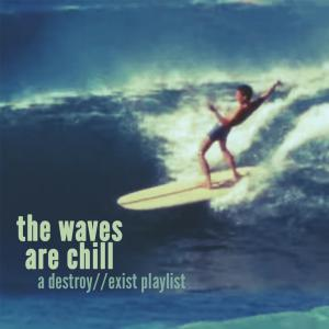 D//E Playlist: The Waves Are Chill