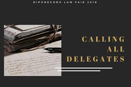 [DIPONEGORO LAW FAIR 2018] CALLING ALL DELEGATES!