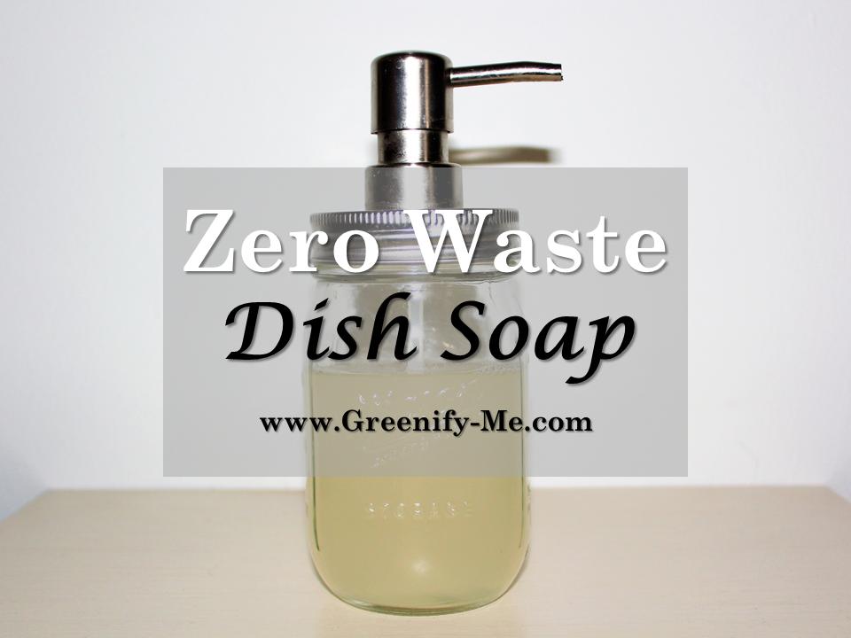Zero Waste Dish Soap - Greenify Me