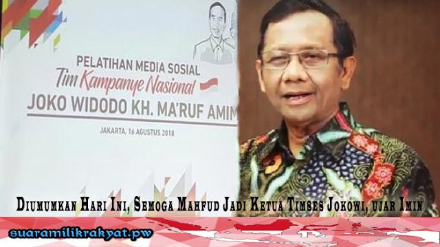 Diumumkan Hari Ini, Semoga Mahfud Jadi Ketua Timses Jokowi, ujar Imin