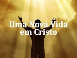 NOVA VIDA EM CRISTO