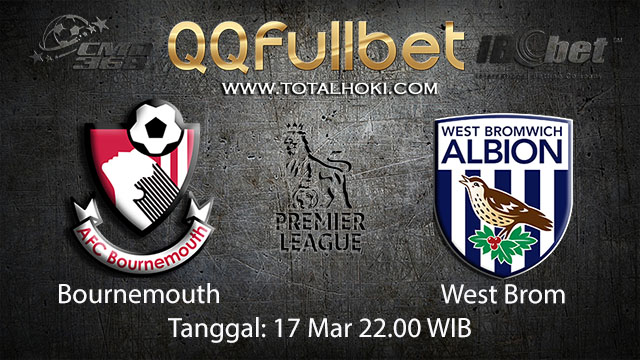 BOLA88 - PREDIKSI TARUHAN BOLA BOURNEMOUTH VS WEST BROM 17 MARET 2018 ( ENGLISH PREMIER LEAGUE )