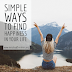 Simple Ways to Find Happiness in Your Life