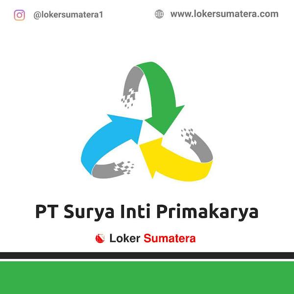 Lowongan Kerja Pekanbaru, PT Surya Inti Primakarya Juni 2021