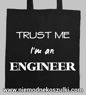 Torba Trust me I'm an engineer - prezent dla inżyniera