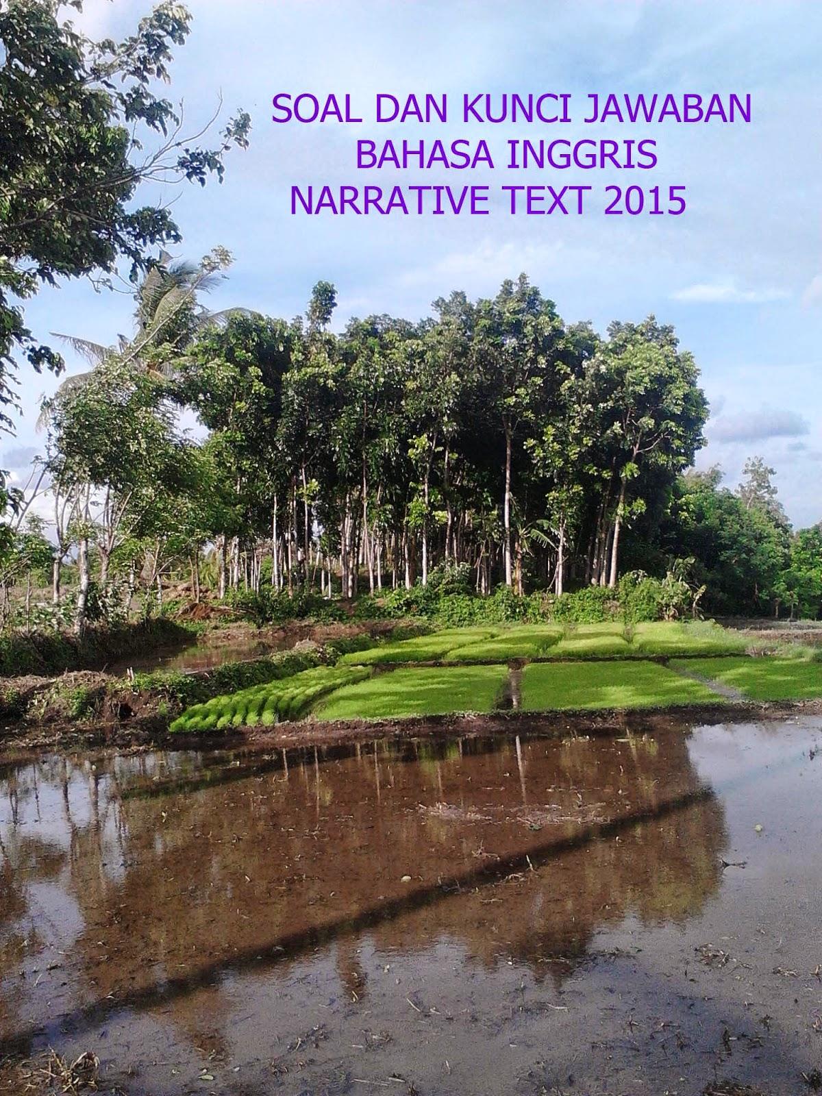 Soal Bahasa Inggris Narrative Text Dan Kunci Jawaban 2015 Kumpulan