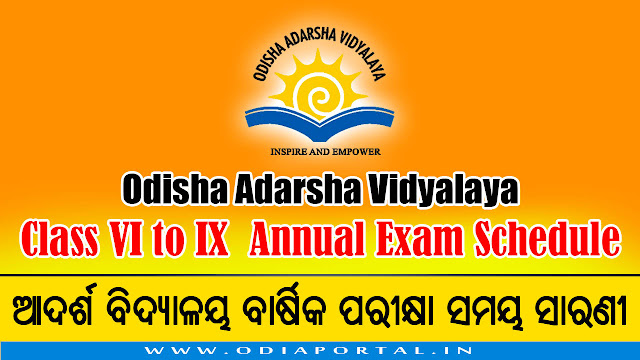 The following is the official Time Table or Schedule of Upcoming Annual Examination 2018 of All 160 Odisha Adarsha Vidyalayas situated in Odisha. OAVS: All Adarsha Vidyalaya 2018 Annual Exam Time Table Download (Class VI to IX)