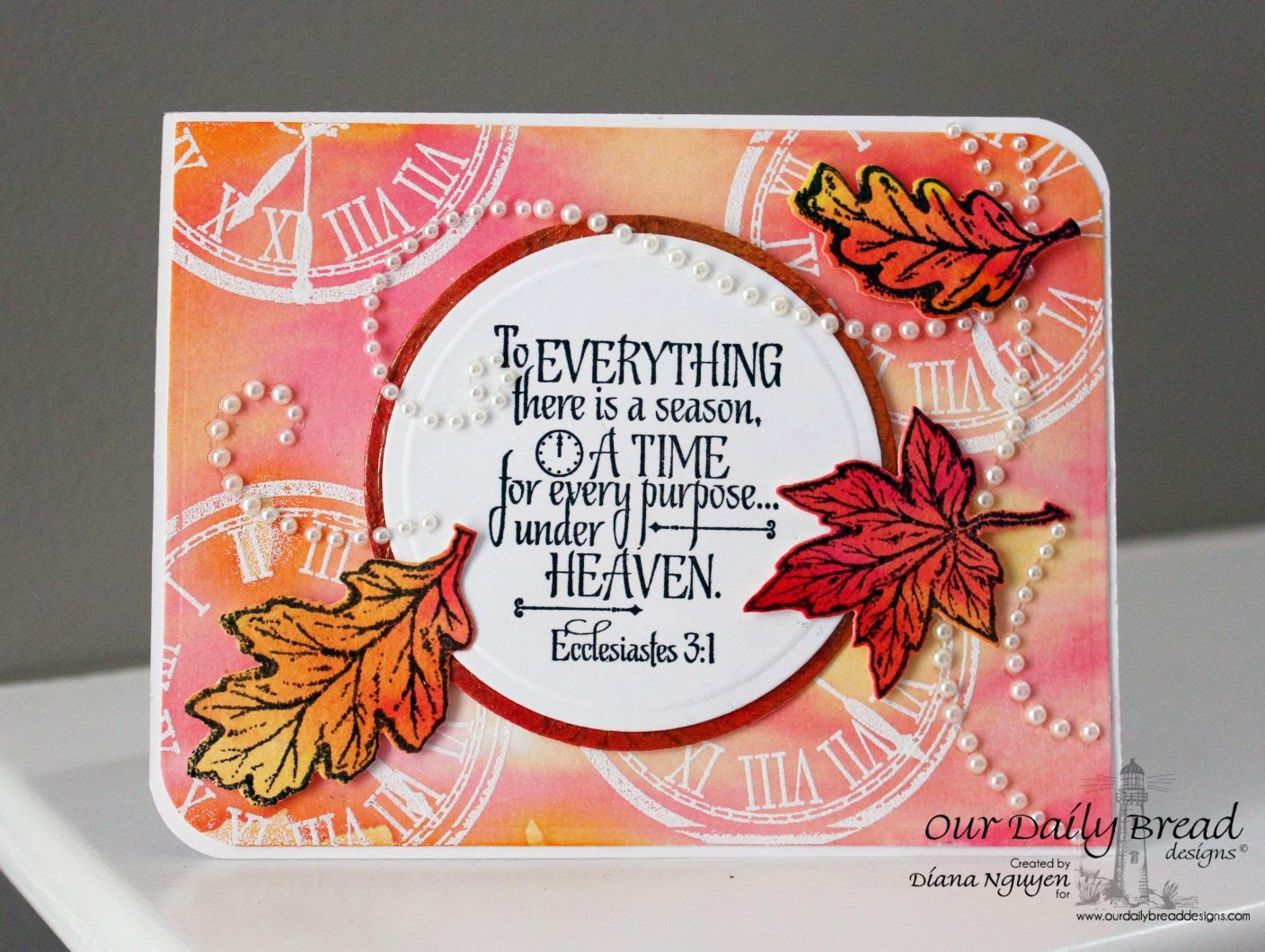 Diana Nguyen, Our Daily Bread Designs, Scripture, Ecclesiastes 3:1