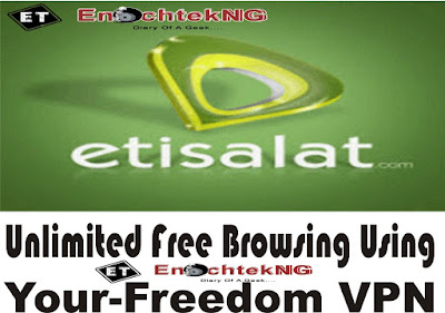 etisalat unlimited free browsing settings using your freedom vpn