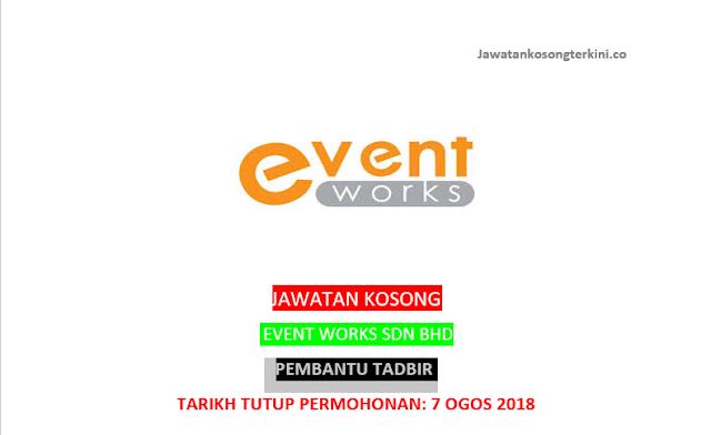 Jawatan Kosong Event Works Sdn Bhd 2018