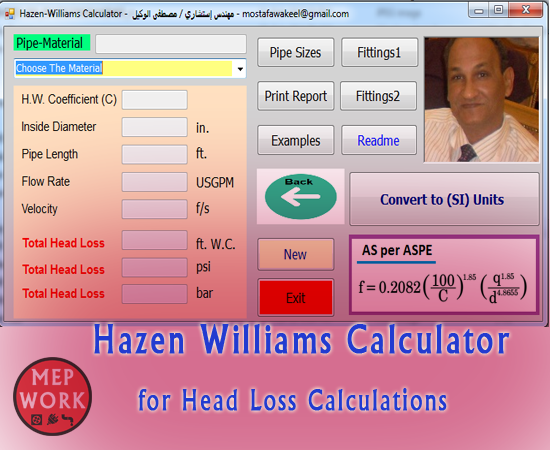 Download Hazen -Williams Calculator for Head Loss Calculations.