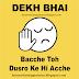 WHATSAPP STATUS - DEKH BHAI BACCHE TOH